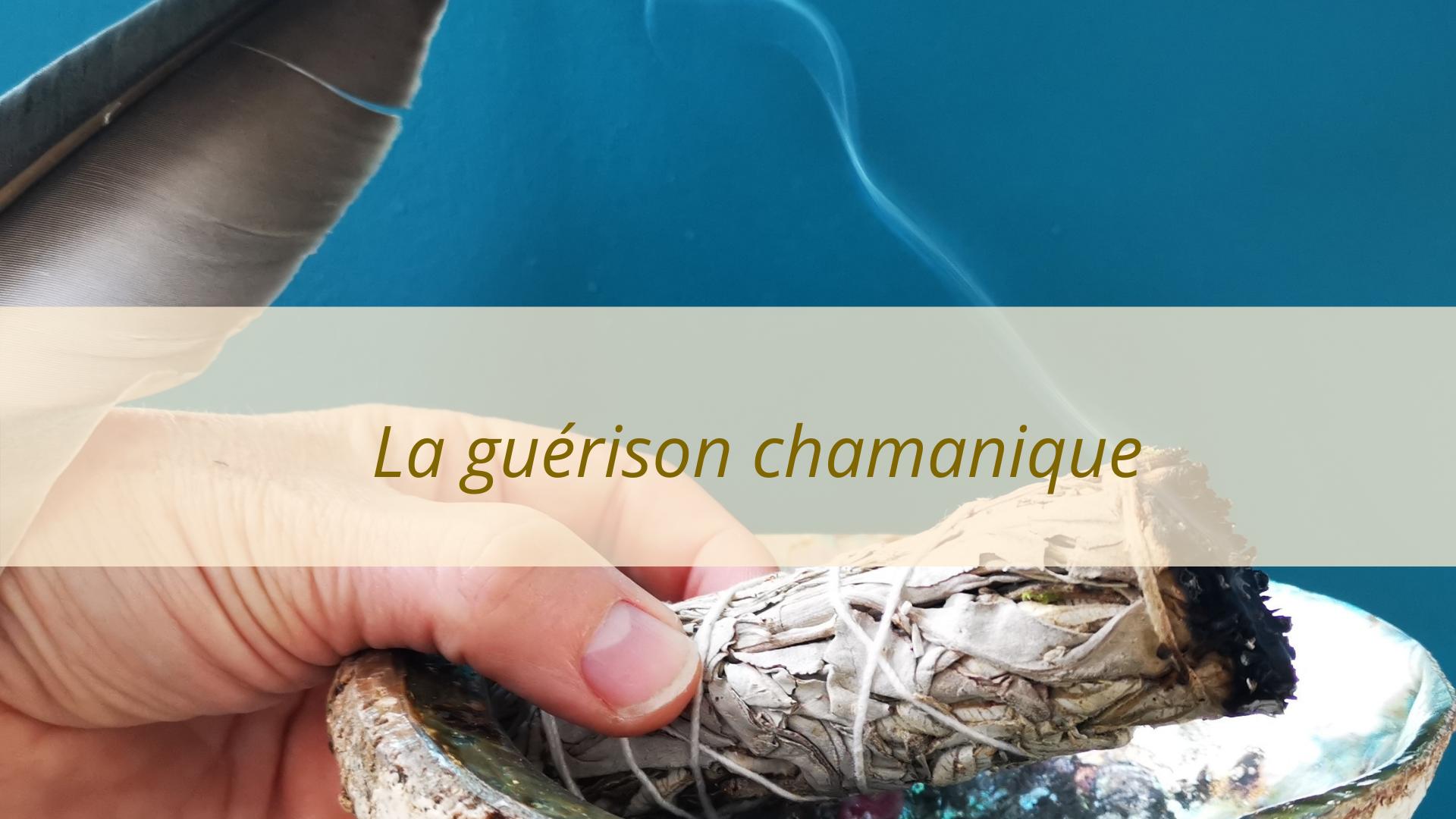 Guérison Chamanique