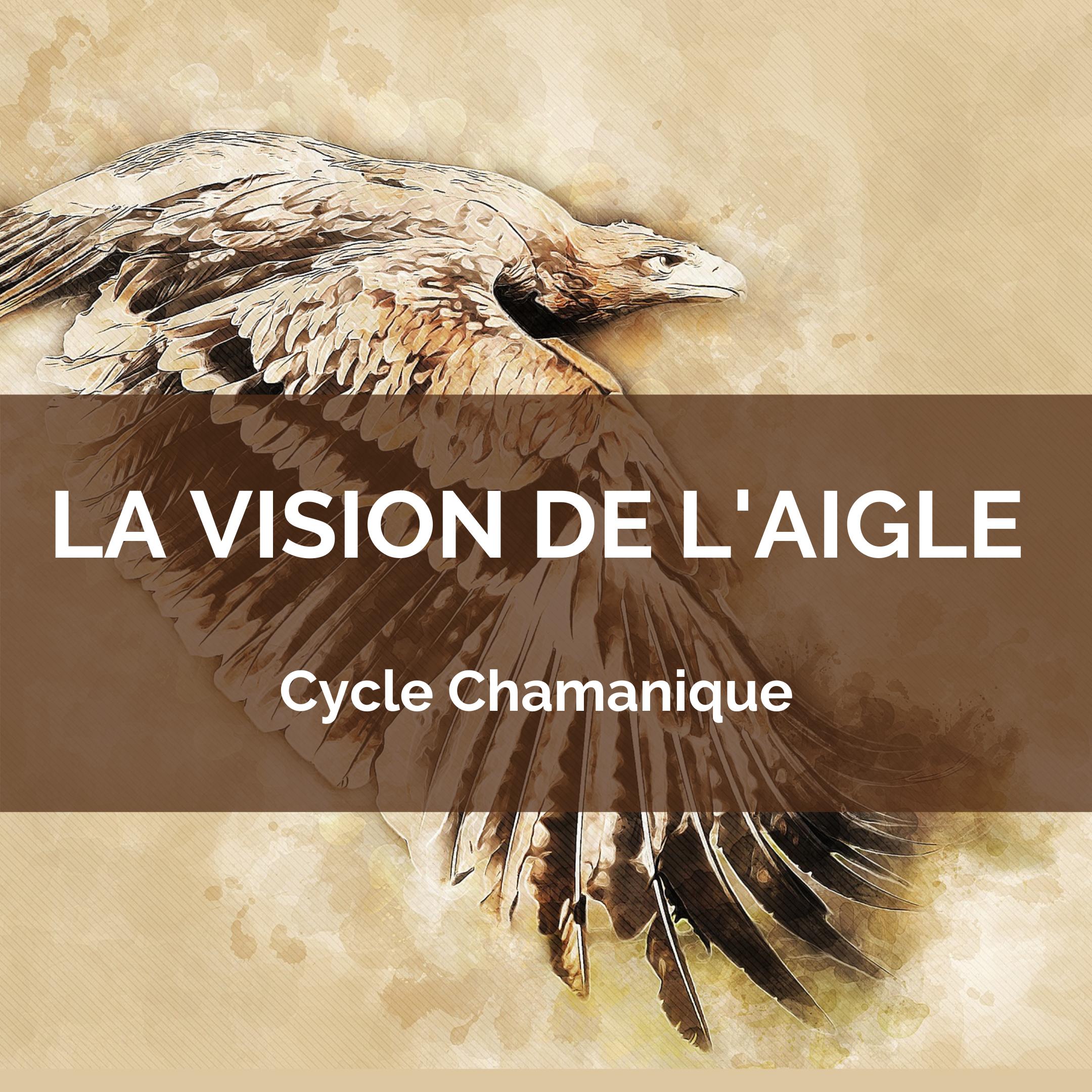 Cycle Chamanique – Vision De L'Aigle