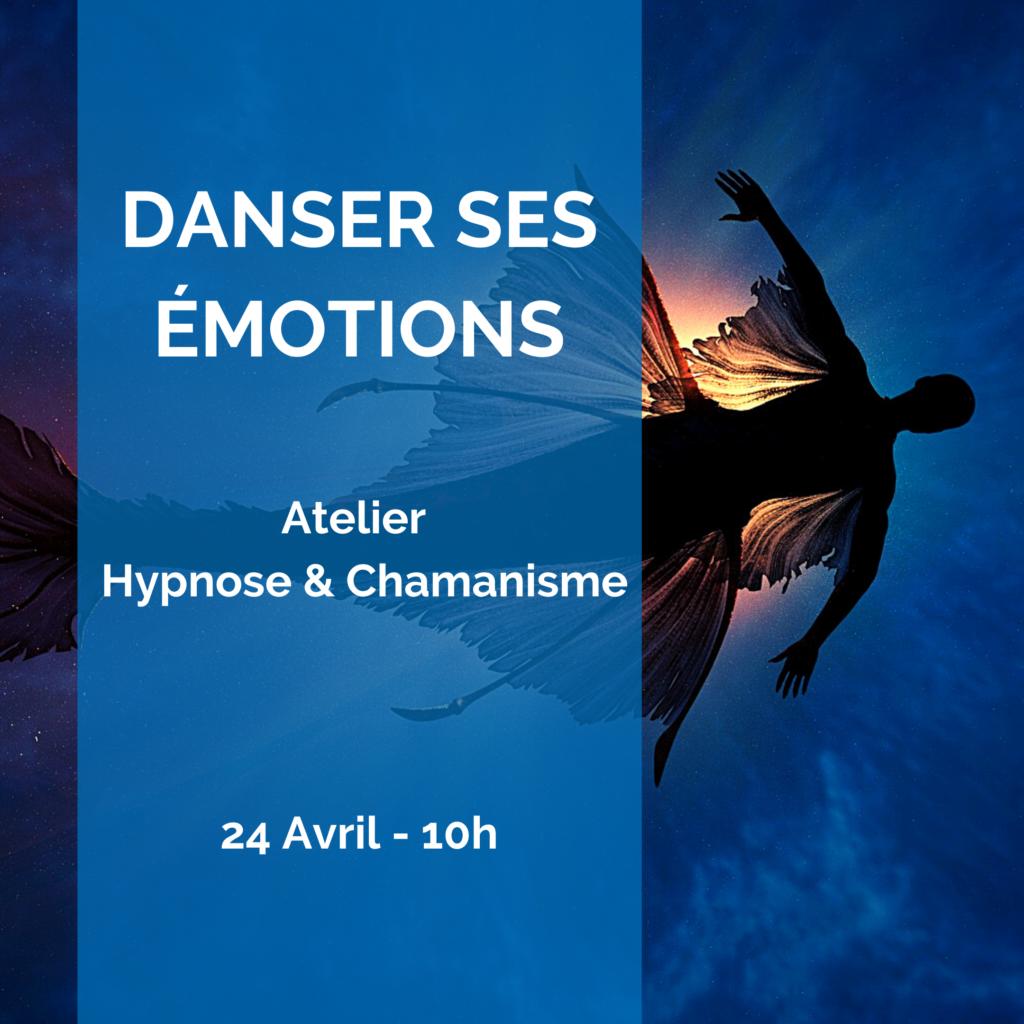 Danser ses émotions – Atelier Hypnose et Chamanisme